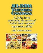 All-India Vegetarian Cookbook: A Subzi Sutra Containing the Secrets of India'...