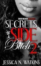 Secrets of a Side Bitch 2: By Watkins, Jessica N.