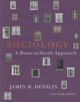 Sociology A Down-To-Earth Approach  by James M Henslin