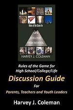 Rules of the Game for High School/College/Life : Discussion Guide by Harvey...