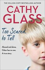 Too Scared to Tell by Cathy Glass (NEW)