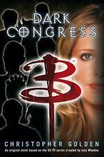 Buffy the Vampire Slayer : Dark Congress by Christopher Golden (2007)Science Fic