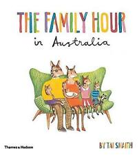 Snaith, Tai : The Family Hour in Australia Highly Rated eBay Seller Great Prices