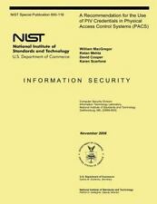 A Recommendation for the Use of PIV Credentials in Physical Access Control...