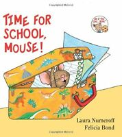 Time for School, Mouse! (If You Give...) by Laura Numeroff