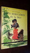 LES SORCIERES DE LA MER - L. N. Lavolle 1959 - Coll Monique - Ill A. d'Orange