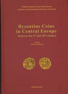 Byzantine Coins In Central Europe Between 5th and 10th Century
