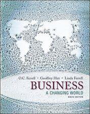 Business : A Changing World by Linda Ferrell, Geoffrey Hirt and O. C. Ferrell...