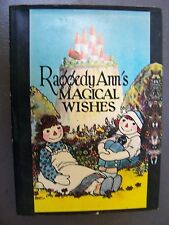 Raggedy Ann's Magical Wishes written & illustrated by Johnny Gruelle 1956