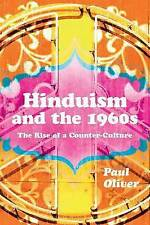 Hinduism and the 1960s: The Rise of a Counter-Culture by Paul Oliver...