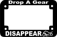 DROP A GEAR DISAPPEAR BIKE  Motorcycle License Plate Frame