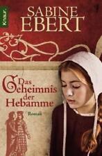 Das Geheimnis der Hebamme von Sabine Ebert (2006, Taschenbuch)