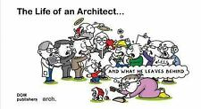 The Life of an Architect ...: ... and what he leaves behind Hermans, Mike Hardc