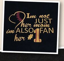 "@ Softball Mom ""IM NOT JUST HER MOM IM ALSO HER NUMBER1 FAN"" Unisex Tshirt"