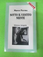 BOOK LIBRO SOTTO IL VESTITO NIENTE Marco Parma allegato GENTE 1989 (L52)