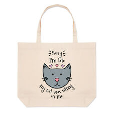 Sorry I'm Late My Cat Was Sitting On Me Large Beach Tote Bag - Funny Crazy Lady