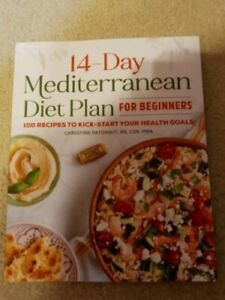 14 Day Mediterranean Diet Plan for Beginners : 100 Recipes to Kick-start Your...