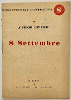 """RSI """"8 SETTEMBRE"""" Alfonso Comaschi libro propaganda edizioni Erre 1944"""