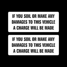 2x If you Soil This Vehicle A Charge will be Made 150x60mm Self Adhesive Sticker