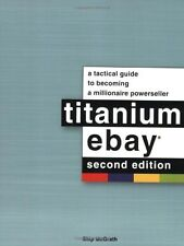 Titanium eBay, 2nd Edition: A Tactical Guide to Be