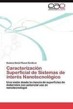 Caracterización Superficial de Sistemas de interés Nanotecnológico: Una visión d