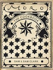 The Moro Cookbook By Samuel Clark, Samantha Clark
