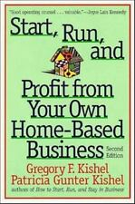 Start, Run, and Profit from Your Own Home-Based Business (Start, Run & Profit