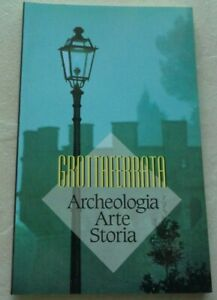 GRATTAFERRATA ARCHEOLOGIA ARTE STORIA 1997