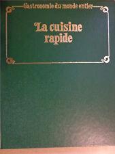 COLLECTION : GASTRONOMIE DU MONDE ENTIER - la cuisine rapide