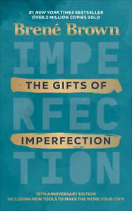 The Gifts of Imperfection | Brene Brown