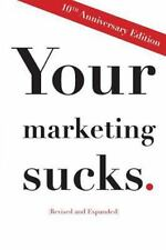 Your Marketing Sucks: 10th Anniversary Edition by Mark Stevens (2014, Paperback)