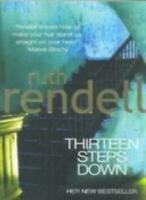 Thirteen Steps Down By Ruth Rendell. 9780099549826