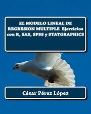 El MODELO LINEAL de REGRESION MULTIPLE Ejercicios con R, SAS, SPSS y...