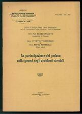 PARTECIPAZIONE DEL PEDONE NELLA GENESI  ACCIDENTI STRADALI 1937 ANTROPOLOGIA