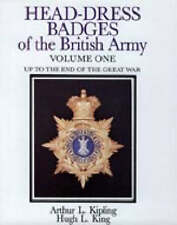 Head-dress Badges of the British Army 1800-1918: v.1 by Arthur L. Kipling,...