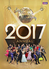 Official Strictly Come Dancing Annual 2017: The Official Companion to the Hit BB
