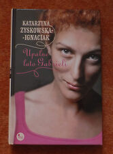 Katarzyna Zyskowska-Ignaciak - Upalne lato Gabrieli