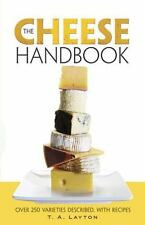 The Cheese Handbook: Over 250 Varieties Described, with Recipes Layton, T.A. Pa