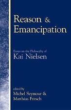 NEW - Reason & Emancipation: Essays on the Philosophy of Kai Nielsen