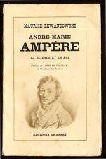 MAURICE LEWANDOWSKI, ANDRÉ-MARIE AMPÈRE LA SCIENCE ET LA FOI  1936