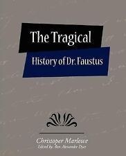 The Tragical History of Dr. Faustus by Christopher Marlowe (2007, Paperback)
