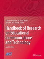 Handbook of Research on Educational Communications and Technology by J Michael S