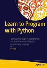 LEARN TO PROGRAM WITH PYTHON - KALB, IRV - NEW PAPERBACK BOOK