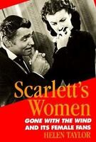 Scarlett's Women: Gone with the Wind and Its Female Fans [ Taylor, Helen ] Used