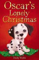Oscar's Lonely Christmas by Holly Webb, Acceptable Used Book (Paperback) FREE &