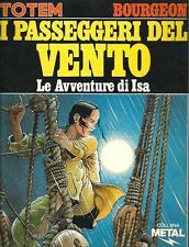 Bourgeon : Le avventure di Isa - I passeggeri del vento - albo in ottime condiz.