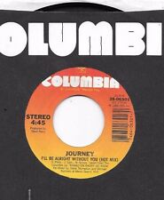 JOURNEY * 45 * I'll Be Alright Without You * 1986 * Near MINT * USA ORIGINAL
