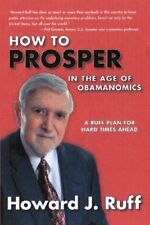 How to Prosper in the Age of Obamanomics: A Ruff Plan for Hard Times Ahead by Ho