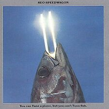 REO SPEEDWAGON You Can Tune a Piano, But You Can't Tuna Fish CD
