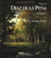 Narcisse Diaz De La Pena - Pierre Miquel ; Rolande Miquel